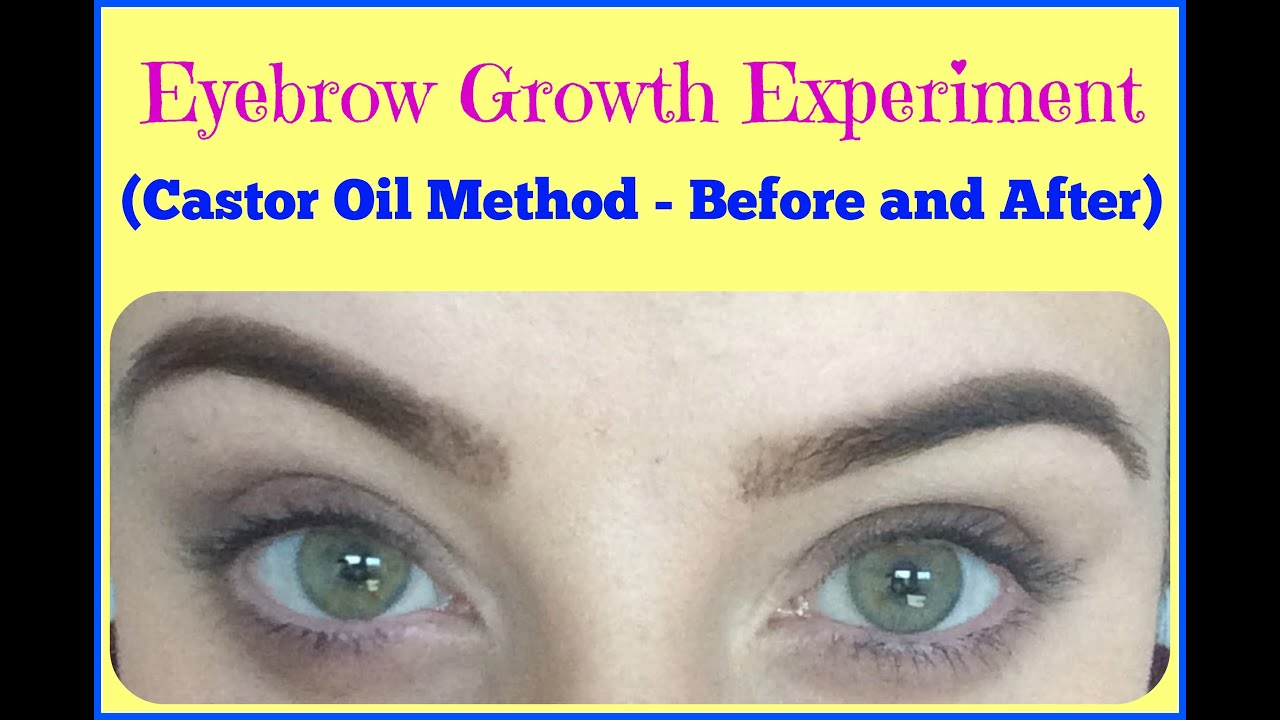 EXPERIMENT: Does Castor Oil Make Eyebrows Grow? Before and ...