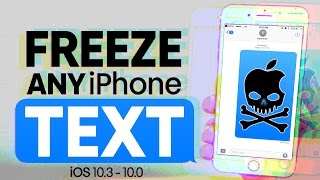 Freeze ANY iPhone With a Blank Text! iOS 10.3 - 10.0 -