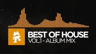 Best of House Music - Vol. 1 (1 Hour Mix) [Monstercat Release]