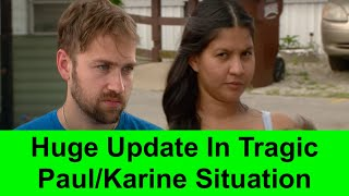 90 Day Fiancé: HUGE Update In TRAGIC Paul Staehle/Karine/Pierre Situation