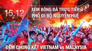 Xem bóng đá trực tiếp ở phố đi bộ Nguyễn Huệ - Việt Nam vs Malaysia chung kết AFF Cup 2018 | ZaiTri