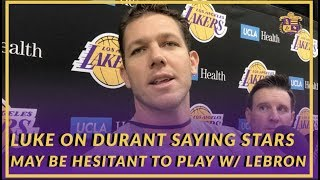 Lakers Interview: Luke Talks About Durant Saying Young Stars May Be Hesitant to Play With LeBron