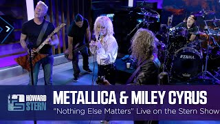 """Miley Cyrus and Metallica """"Nothing Else Matters"""" Live on the Stern Show"""