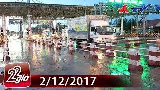 BOT Cai Lậy liên tục xả trạm trong ngày thứ 2 thu phí trở lại | CHUYỆN 22 GIỜ - 2/12/2017