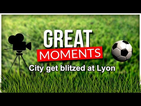 Great Moments - City get blitzed by Lyon Football Manager 2019