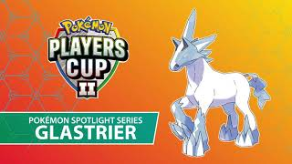 Players Cup II Pokémon Spotlight Series: Glastrier
