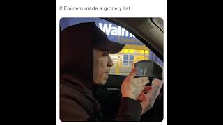 If Eminem made a grocery list