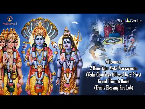 Yajur Veda Paaraayanam followed by 8 Priest Grand Trimurti Homa on April 14 - 6:00am IST