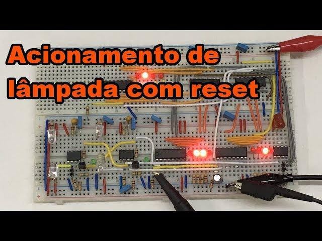 ACIONAMENTO DE LÂMPADA COM RESET | Conheça Eletrônica! #127
