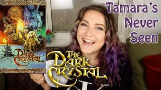 The Dark Crystal - Tamara's Never Seen