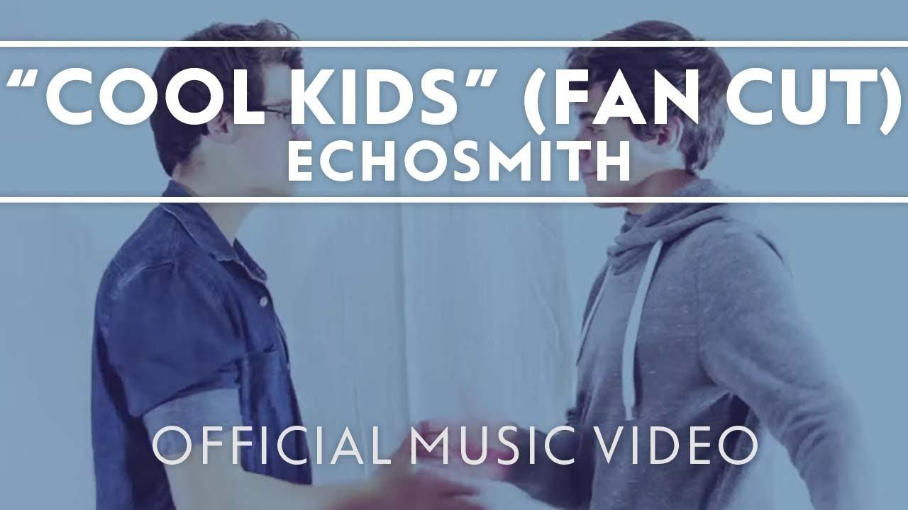 Cool Kids [Official Fan Video]