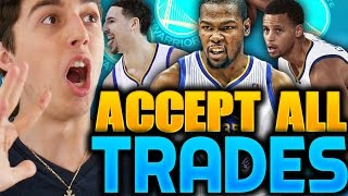 ACCEPTING EVERY TRADE CHALLENGE WITH THE GOLDEN STATE WARRIORS! NBA 2K16 MY LEAGUE