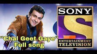 SONY TV  ''Chal Geet Gaye'' Full Song || Sonu Nigam and Shreya Ghosal