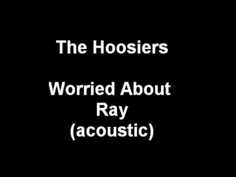 The Hoosiers - Worried About Ray (acoustic)