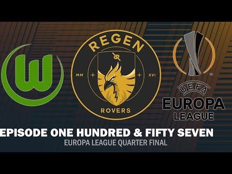 Regen Rovers | Episode 157 - Europa League Quarter Final | Football Manager 2019
