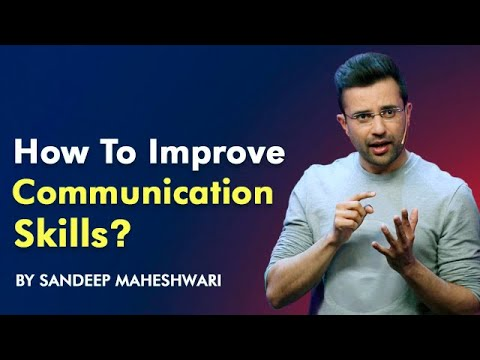 How to improve Communication Skills? By Sandeep Maheshwari