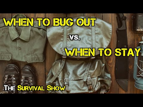 #071: Bugging Out: When To Go? When To Stay? Are You Ready? Let's Talk About It.