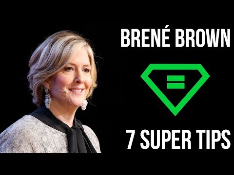 Brené Brown | 7 Super Tips