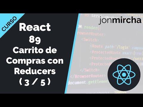 Curso React: 89. Carrito de Compras con Reducers ( 3 / 5 ) - jonmircha
