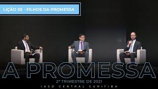 03/05/21 - LÇÃO 05 | Filhos da promessa.