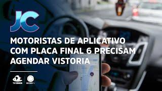 Motoristas de aplicativo com placa final 6 precisam agendar vistoria
