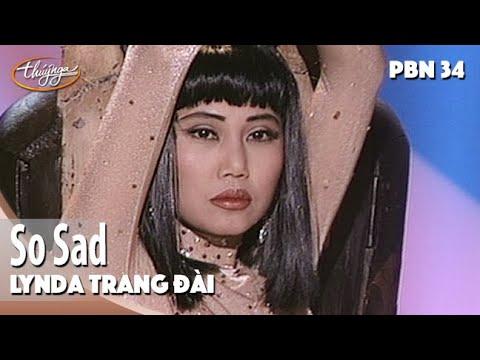 PBN 34 | Lynda Trang Đài - So Sad