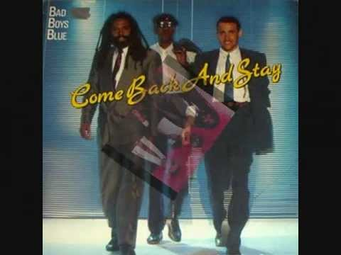 Bad Boys Blue - Come Back And Stay (1987)
