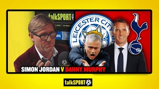 SPURS BETTER THAN LEICESTER? Simon Jordan & Danny Murphy go HEAD TO HEAD on both team's squads