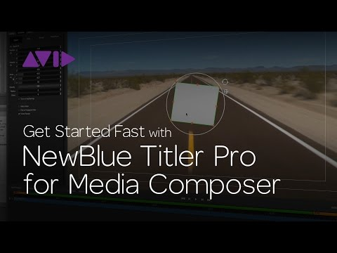 Get Started Fast with NewBlue Titler Pro for Media Composer | Episode 2