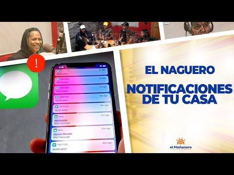 LAS NOTIFICACIONES DE TU CASA - El Naguero