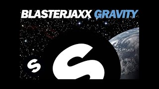 Blasterjaxx - Gravity (Original Mix)