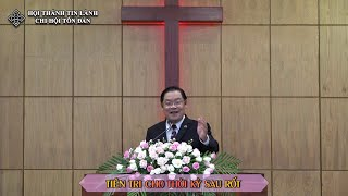 HTTL Tôn Đản - Sứ điệp: TIÊN TRI CHO THỜI KỲ SAU RỐT - Mục sư Võ Văn Kiêm Toàn