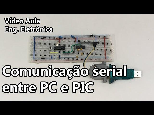COMUNICAÇÃO SERIAL ENTRE PC E PIC | Vídeo Aula #256