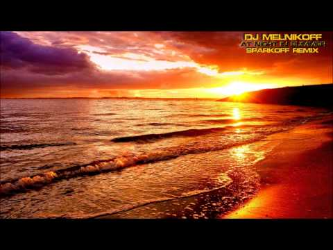 DJ MELNIKOFF - At Night In Summer (SparkOFF Remix) [HD]