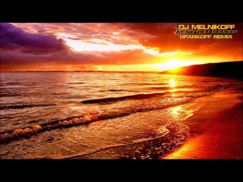 DJ MELNIKOFF - At Night In Summer (SparkOFF Remix) [HD]