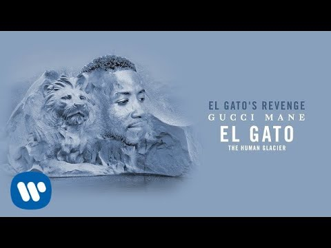 Gucci Mane - El Gato's Revenge [Official Audio]