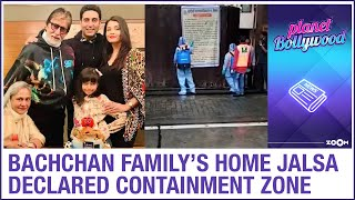 Amitabh Bachchan's home Jalsa declared as containment zone..