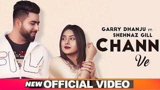 Chann Ve – Garry Dhanju Ft Shehnaz Gill