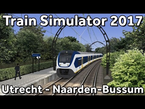 Train Simulator 2017: Utrecht Centraal - Naarden Bussum met ChrisTrains NS Sprinter Light Train