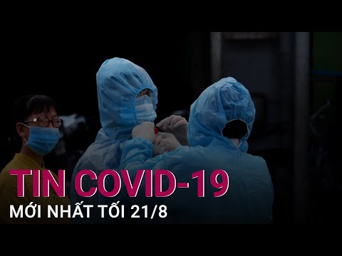[Trực tiếp] Tin tức Covid-19 mới nhất tối 21/8: Trong ngày có 7.272 bệnh nhân khỏi bệnh | VTC Now