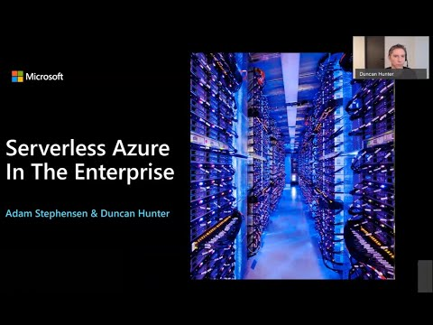 Serverless Azure In The Enterprise - Duncan Hunter & Adam Stephensen