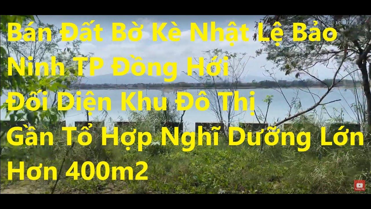 Bán hơn 400m2 Bờ Kè Nhật Lệ Bảo Ninh TP Đồng Hới, đối diện khu đô thị, gần tổ hợp nghỉ dưỡng lớn video