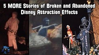 Yesterworld: 5 MORE Stories of Broken and Abandoned Disney Park Ride Effects