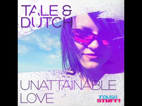 Tale & Dutch - Unattainable Love (Dennis Kaito Remix)
