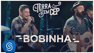 Jorge & Mateus - Bobinha [Terra Sem CEP] (Vídeo Oficial)