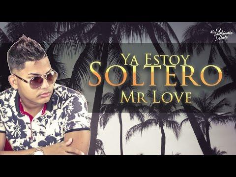 Mr love - Ya Estoy Soltero (Audio Oficial)