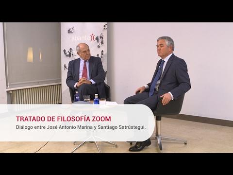 Tratado de filosofía Zoom - Diálogo entre José Antonio Marina y Santiago Satrústegui