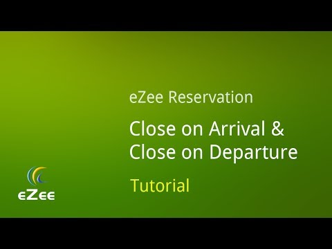 How to use Close On Arrival & Close On Departure in eZee Reservation