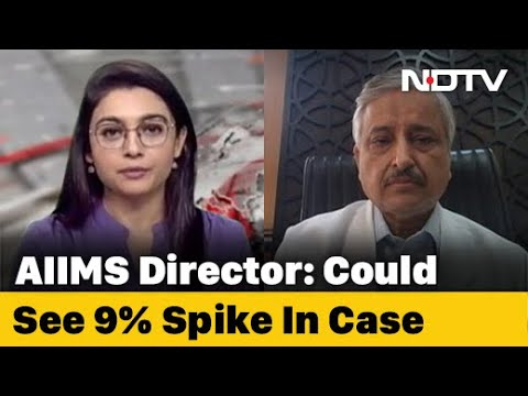 Covid-19 News   'A Resurgence Of Second Wave': AIIMS Director On Covid Surge In Delhi