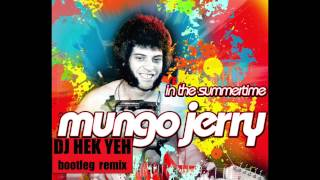 In The Summertime - Mungo Jerry - DJ Hek Yeh